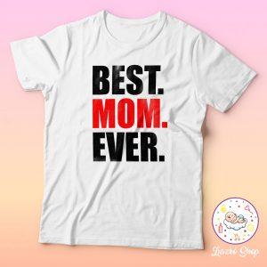 Best.Mom.Ever. póló