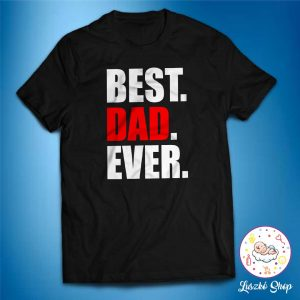 Best Dad Ever póló