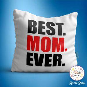 Best. Mom. Ever.  párna