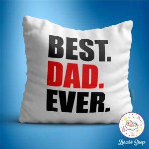 Best. Dad. Ever.  párna